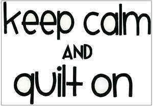 Wall Decal - Keep Calm and Quilt On